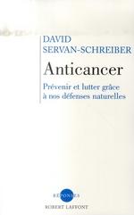 Couverture de Anticancer ; prévenir et lutter grâce à nos défenses naturelles