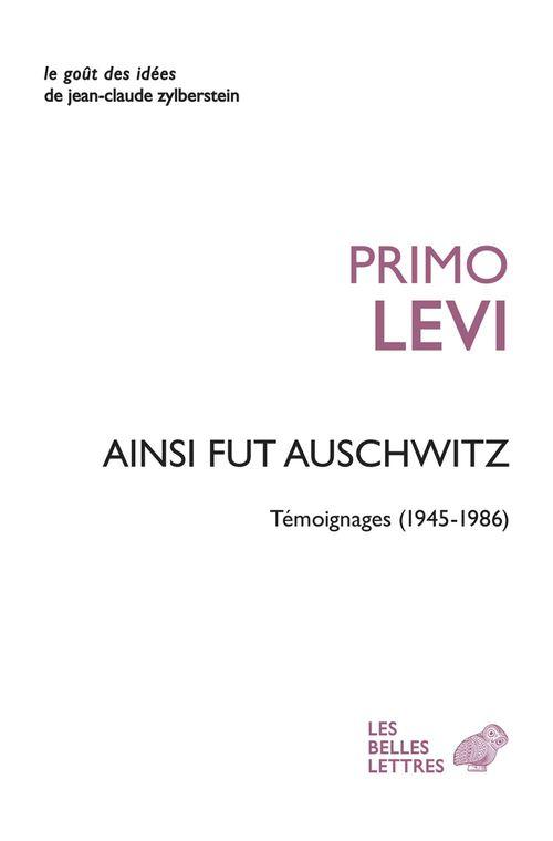 Ce fut Auschwitz ; témoignages (1945-1986)