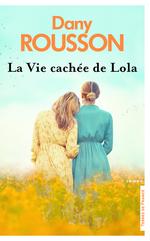 Vente EBooks : La Vie cachée de Lola  - Dany Rousson