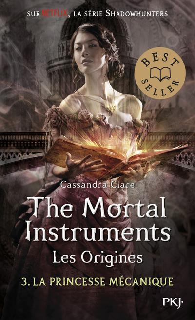 The mortal instruments - les origines T.3 ; la princesse mécanique