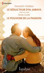 Vente Livre Numérique : Le séducteur d'Al Jabaya - Le pouvoir de la passion  - Kristi Gold - Meredith Webber