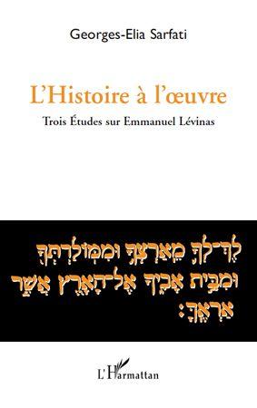 Histoire à l'oeuvre ; trois études sur Emmanuel Lévinas
