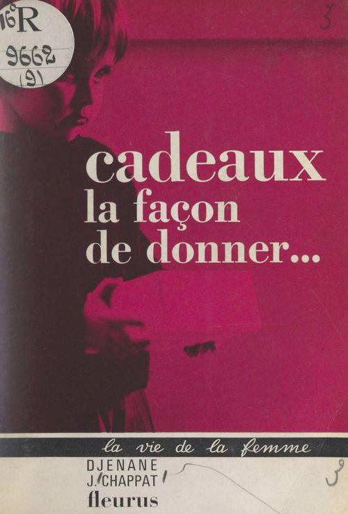 Cadeaux  - Djenane J. Chappat
