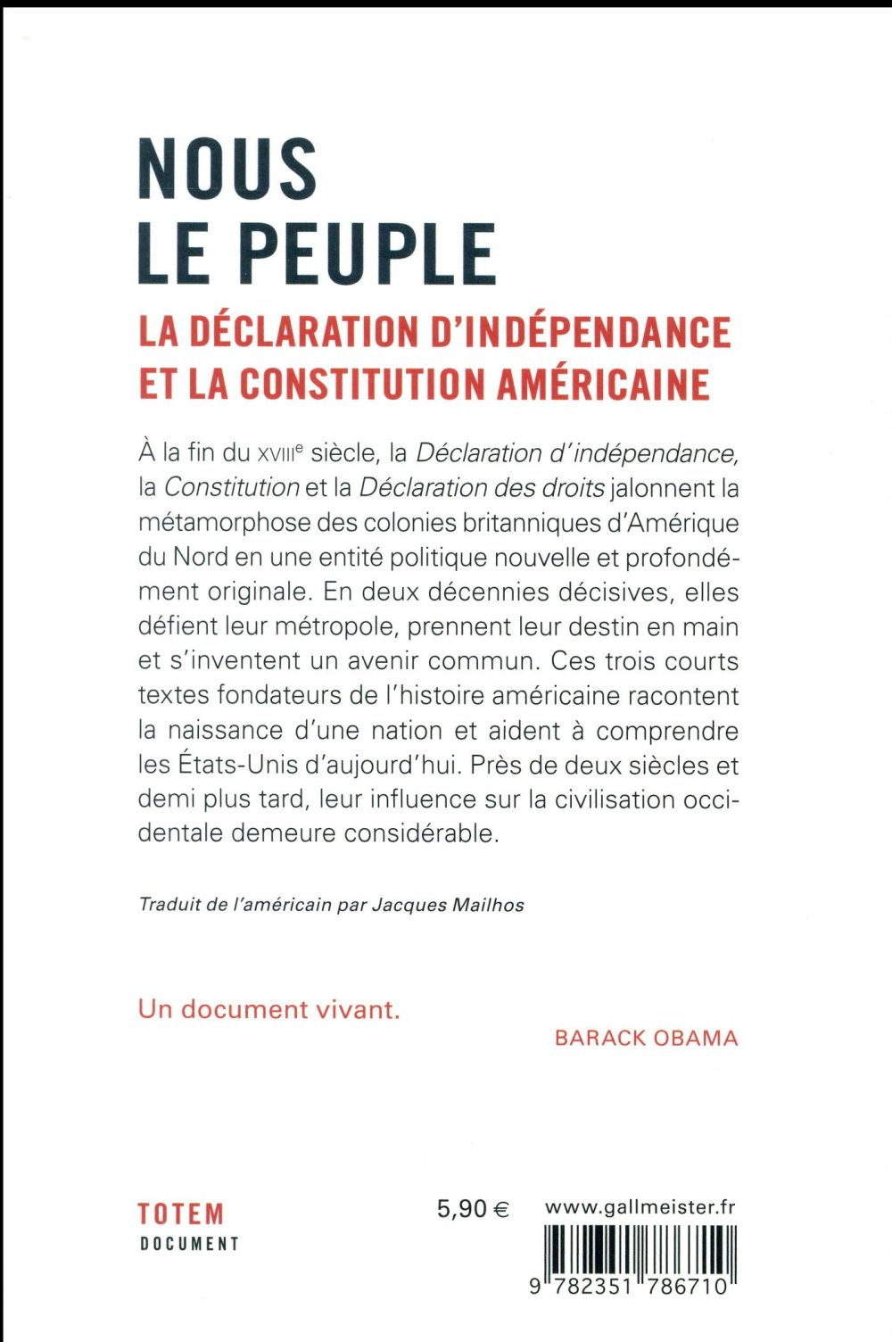Nous, le peuple ; la déclaration d'indépendance et la constitution américaine