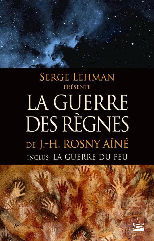 Serge Lehman présente : la guerre des règnes ; la guerre du feu