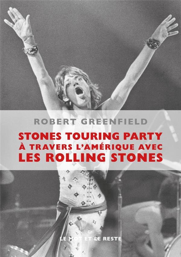 Stones touring party ; à travers l' Amérique avec les Rolling Stones