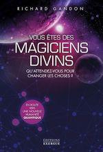 Vente Livre Numérique : Vous êtes des magiciens divins