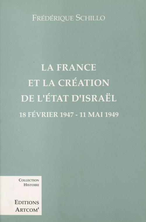 La france et la creation de l'etat d'israel 18 fevrier 1947-11 mai 1949