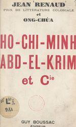 Vente Livre Numérique : Ho-Chi-Minh, Abd-El-Krim et Cie  - Jean Renaud - Ong-Chúa