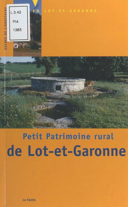 Petit patrimoine rural de Lot-et-Garonne  - 47 Caue  - d'urbanisme et de l'environnement Conseil d'architecture