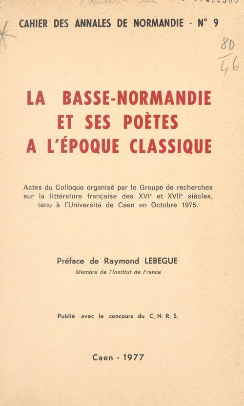 La Basse-Normandie et ses poètes à l'époque classique