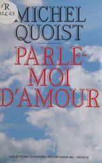 Parle-moi d'amour  - Quoist M - Michel Quoist