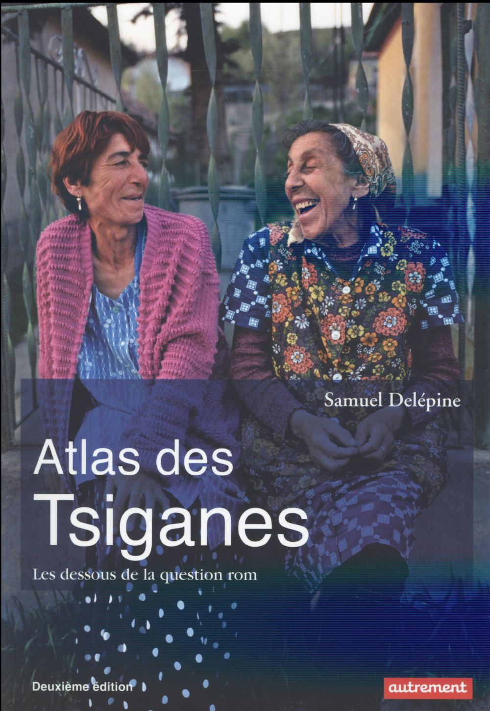 Atlas des tsiganes ; les dessous de la question rom