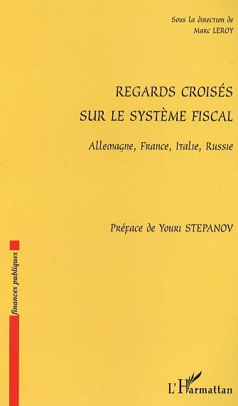 Regards Croises Sur Le Systeme Fiscal : Allemagne, France, Italie, Russie