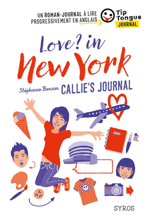 Love? in New York - Callie's Journal - collection Tip Tongue - B1 seuil - 14/16 ans