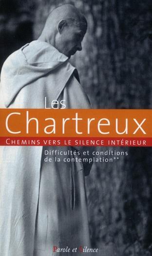 Chemin vers le silence intérieur avec les chartreux t.2