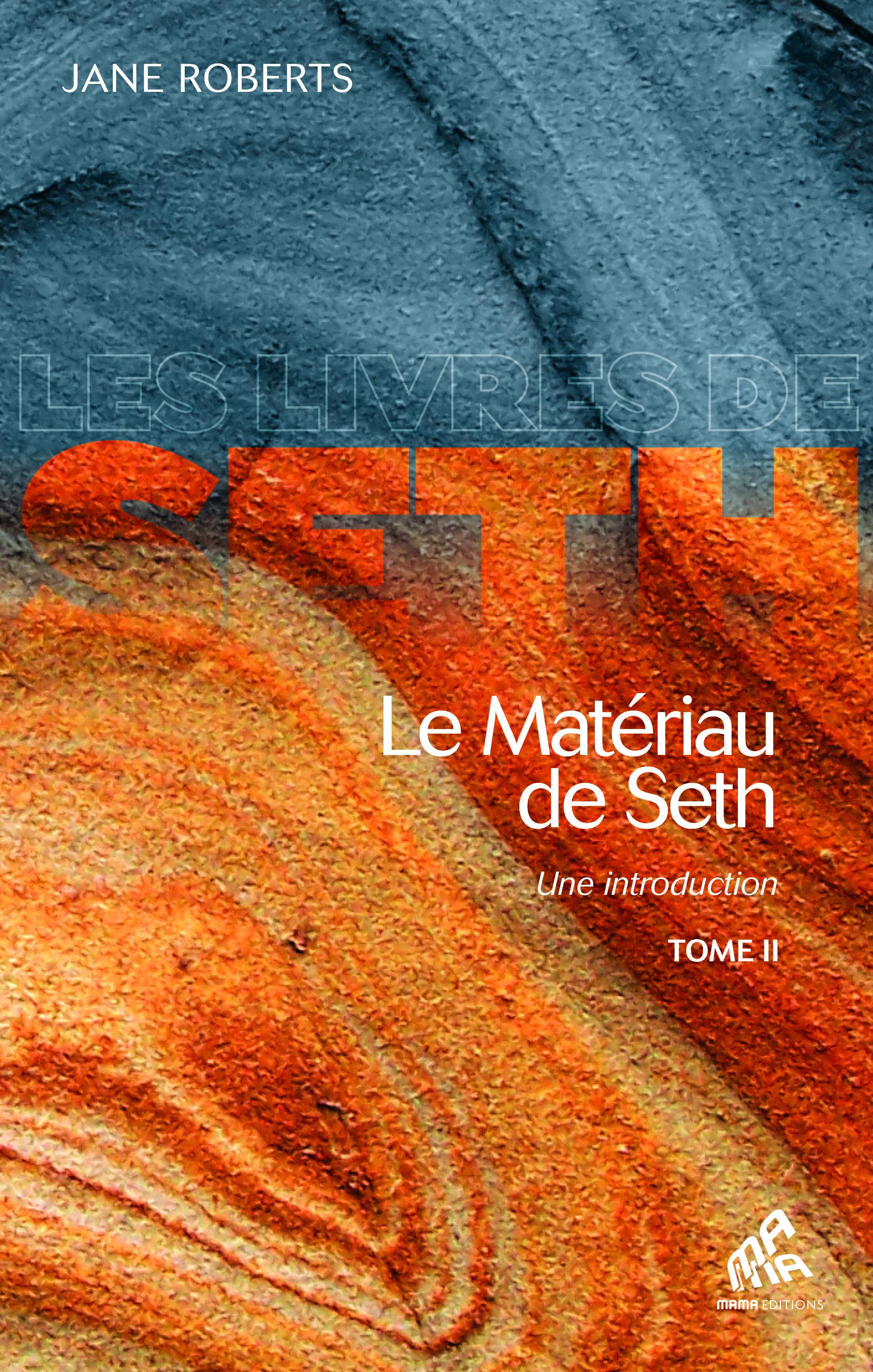 Le matériau de Seth t.2 ; une introduction