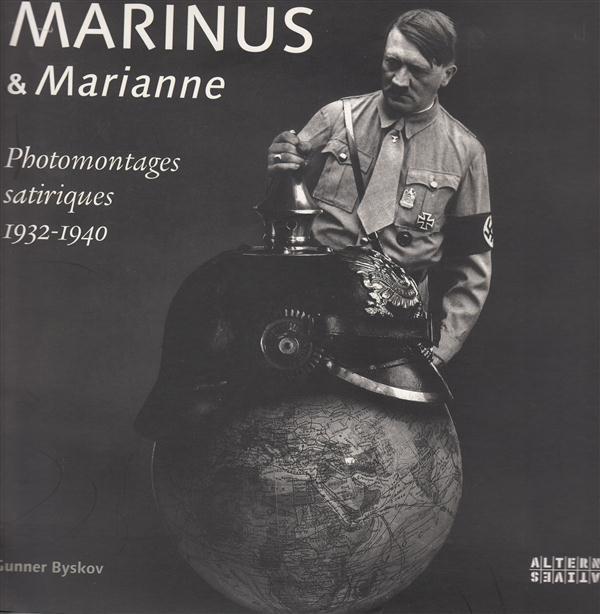 Marinus et Marianne ; photomontages satiriques 1932-1940