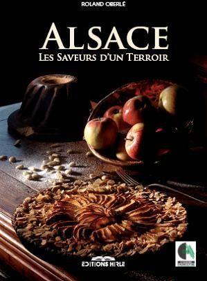 Alsace ; les saveurs d'un terroir