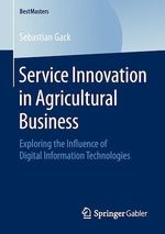Service Innovation in Agricultural Business  - Sebastian Gack