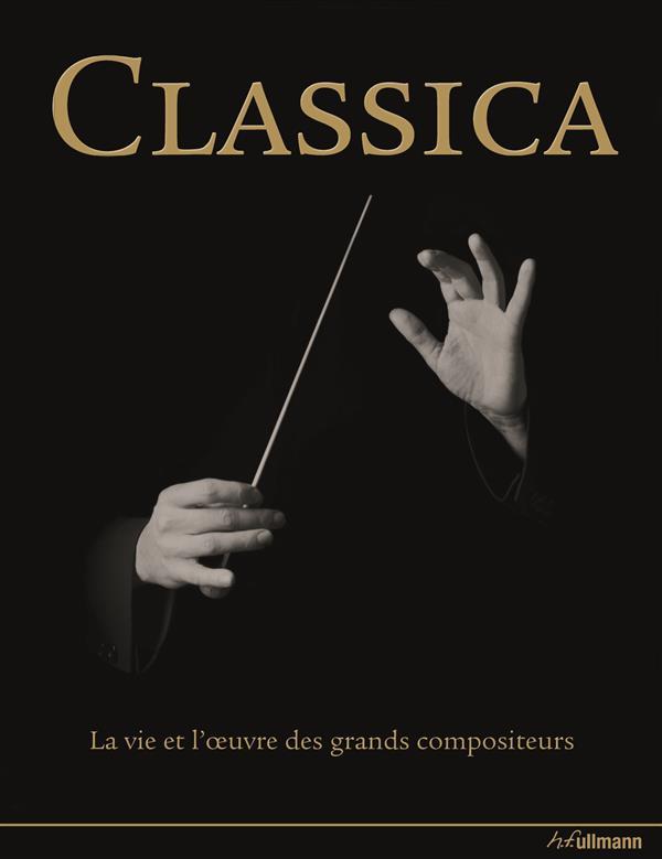 Classica ; la vie et l'oeuvre des grands compositeurs