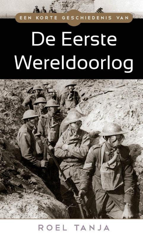 Een korte geschiedenis van de Eerste Wereldoorlog
