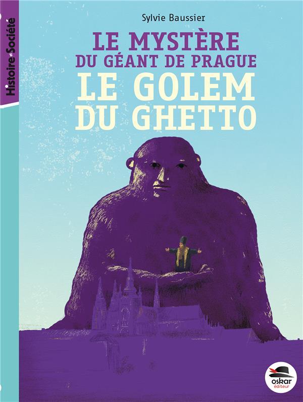 le mystère du géant de prague ; le golem du ghetto