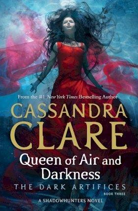 QUEEN OF AIR AND DARKNESS - THE DARK ARTIFICES