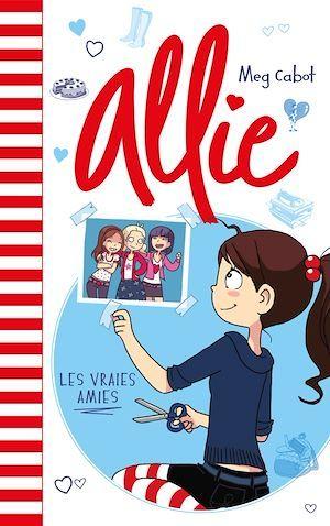 Allie t.3 ; les vraies amies
