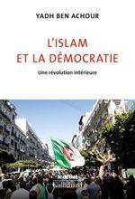 Vente EBooks : L'islam et la démocratie. Une révolution intérieure  - Yadh Ben Achour