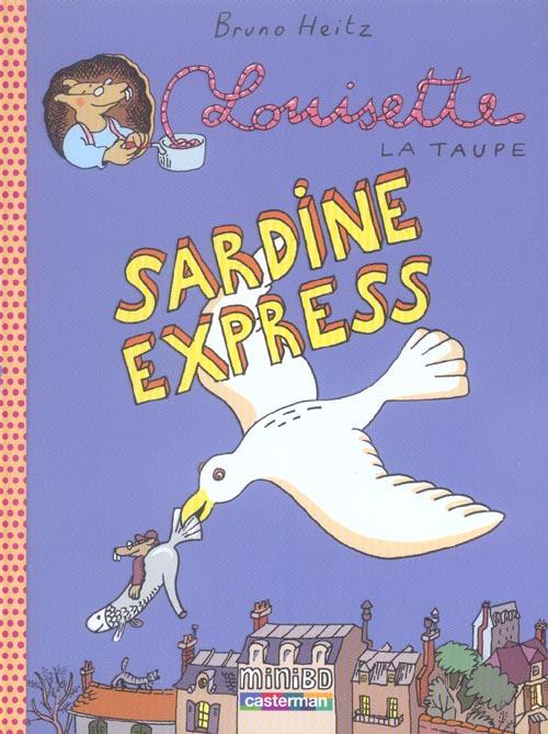 Louisette La Taupe T.2 Sardine Express