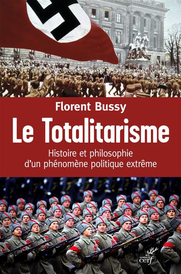 Le totalitarisme - histoire et philosophie d'un phenomene politique extreme