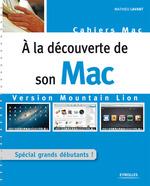 Vente Livre Numérique : A la découverte de son Mac - Version Mountain Lion  - Mathieu Lavant