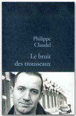 Vente Livre Numérique : Le bruit des trousseaux  - Philippe Claudel