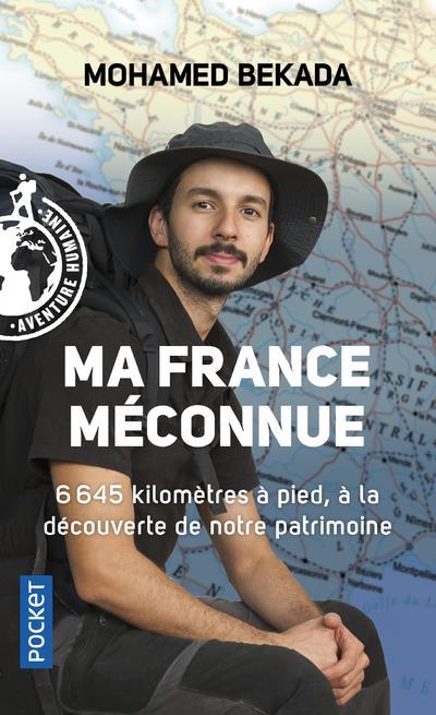 Ma France méconnue ; 6 645 kilomètres à pied, à la découverte de notre patrimoine