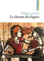 Vente Livre Numérique : Le chemin des fugues  - Philippe Lacoche