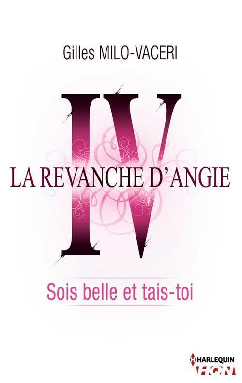 4 - La revanche d'Angie - Sois belle et tais-toi