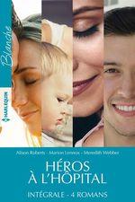 Vente Livre Numérique : Héros à l'hôpital - Intégrale 4 romans  - Alison Roberts - Meredith Webber - Marion Lennox