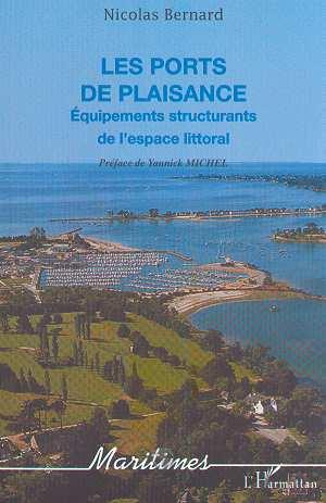 Les ports de plaisance - equipements structurants de l'espace littoral