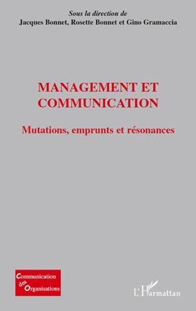 Management et communication ; mutations, emprunts et résonances