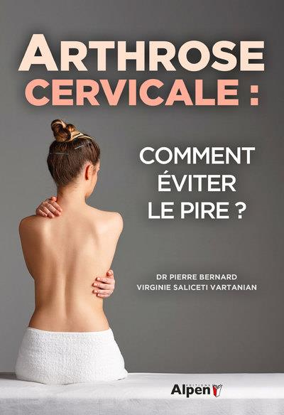 Arthrose cervicale : comment éviter le pire