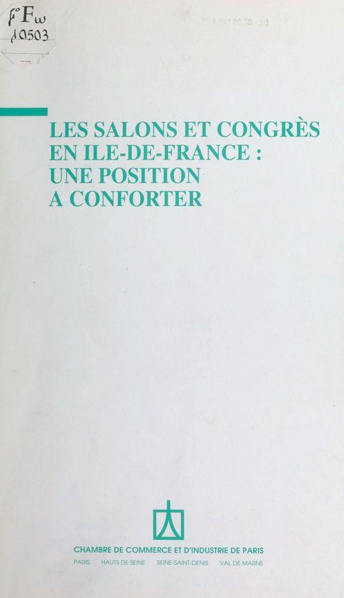 Les Salons et congrès en Île-de-France : Une position à conforter