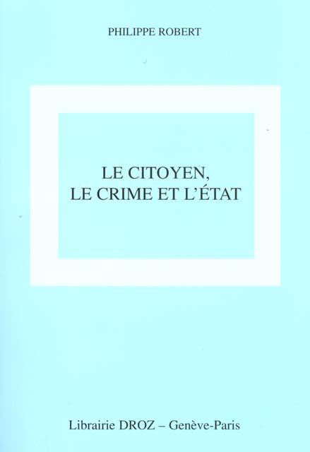 Le citoyen, le crime et l'etat