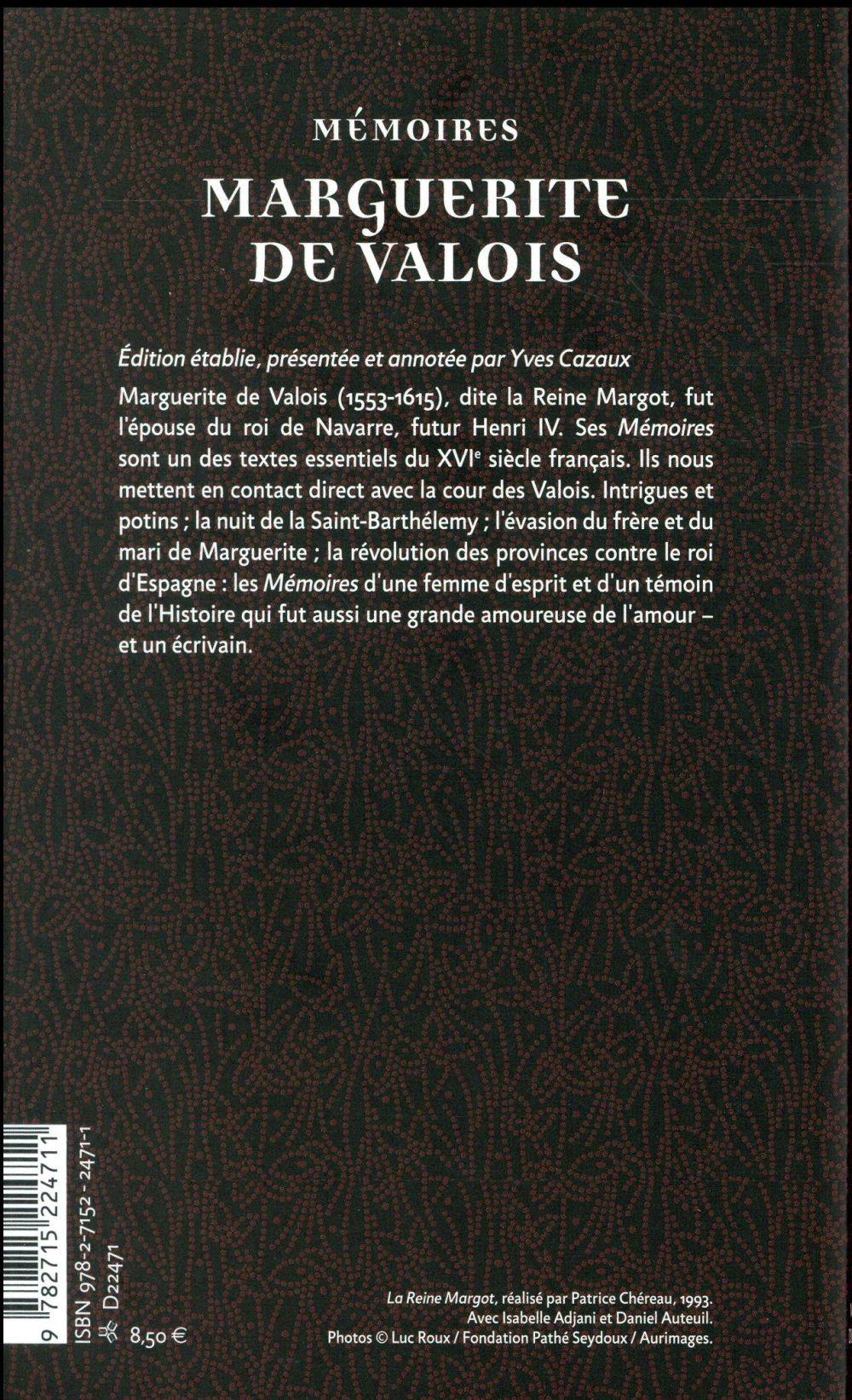 Mémoires de Marguerite de Valois (la reine margot) ; lettres et autres écrits