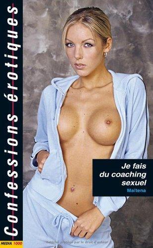 Confessions érotiques T.354 ; je fais du coaching sexuel