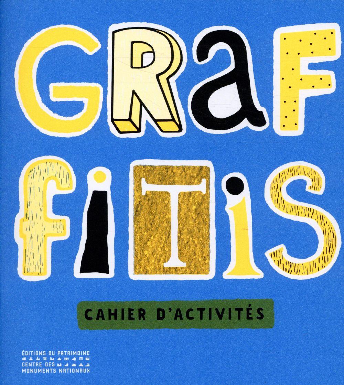 Graffitis ; cahier d'activités
