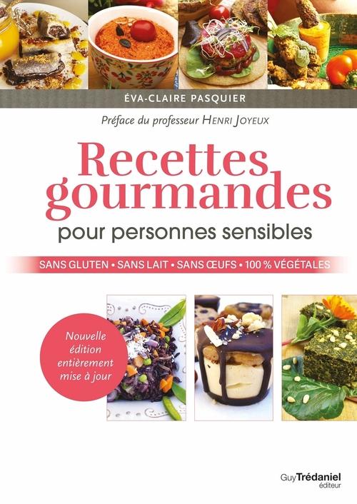 Recettes gourmandes pour personnes sensibles  - Eva-Claire Pasquier