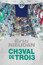 Vente Livre Numérique : Ch3val de Troi3  - Éric Nieudan