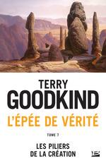 Les Piliers de la création  - Terry Goodkind