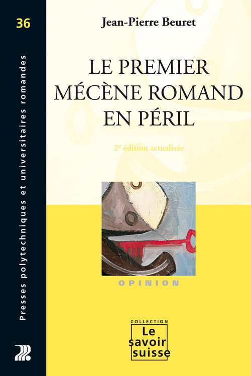 Le premier mécène romand en péril (2e édition)